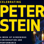 Celebrating Peter Stein: A week of screenings, performance, and conversation.