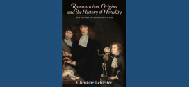 Christine Lehleiter: Romanticism, Origins and the History of Heredity