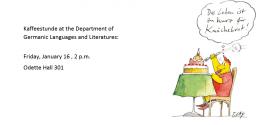 Kaffeestunde: Friday, January 16, at 2 p.m.