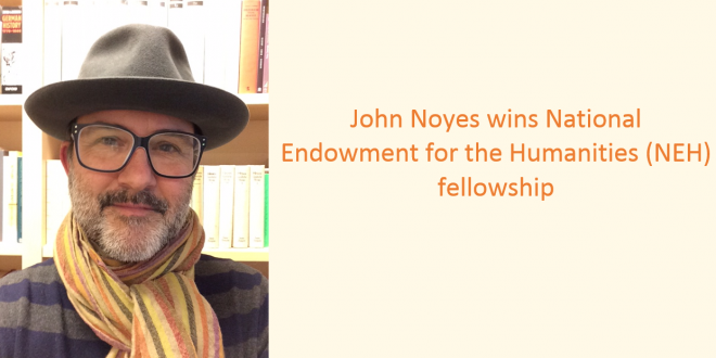 John Noyes wins National Endowment for the Humanities (NEH) fellowship