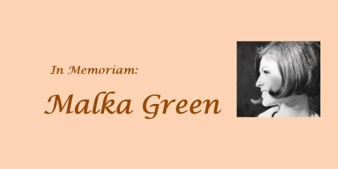 In Memoriam: Malka Green