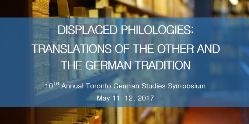 The 10th Annual Toronto German Studies Symposium 2017