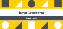 iPRAKTIKUM – futurGenerator internships in Germany this summer!
