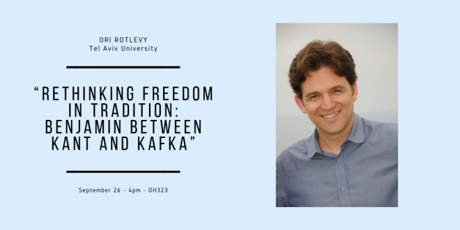 "Guest lecture, Sept 26: Ori Rotlevy: ""Rethinking Freedom in Tradition: Benjamin between Kant and Kafka"""