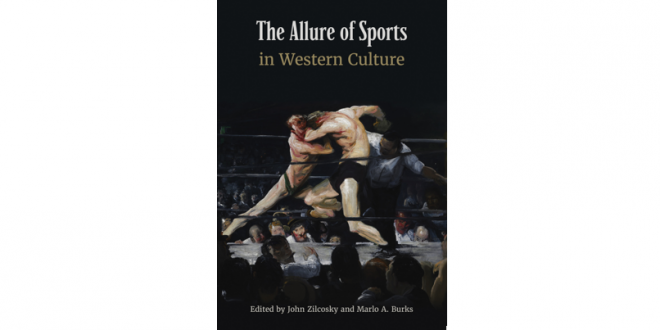 John Zilcosky and Marlo Burks publish new book on The Allure of Sports in Western Culture