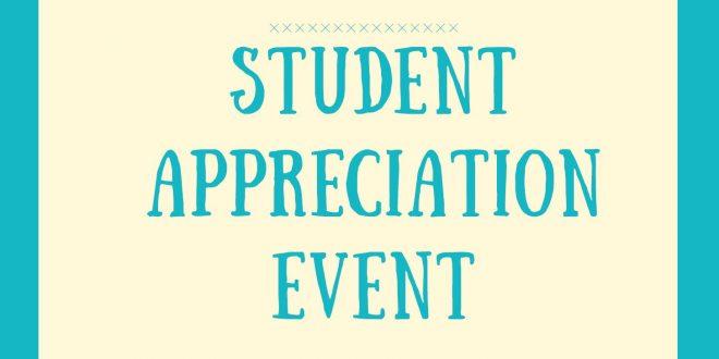 Student Appreciation Event, Feb 26