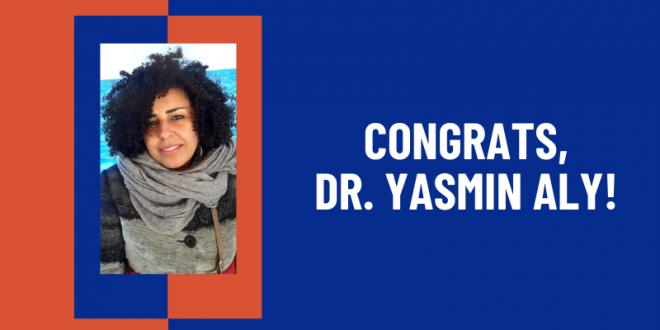 Congratulations Dr. Yasmin Aly!